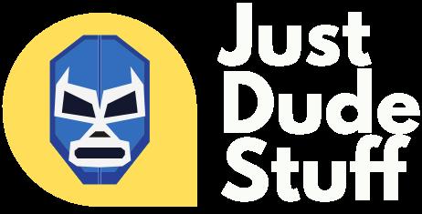 Just Dude Stuff